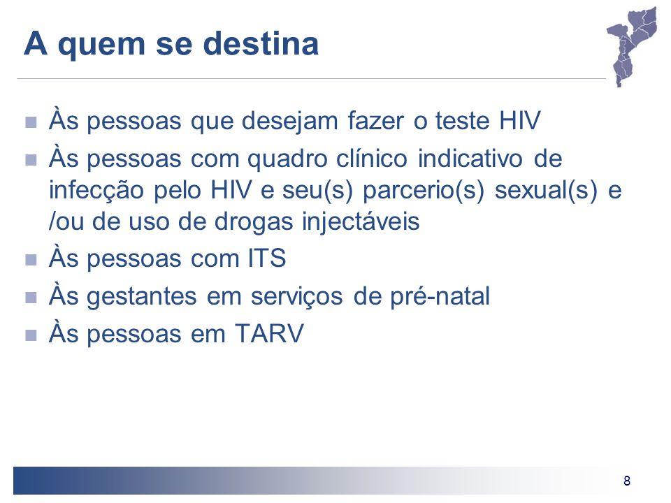 A quem se destina Às pessoas que desejam fazer o teste HIV