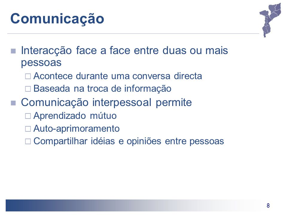 Comunicação Interacção face a face entre duas ou mais pessoas