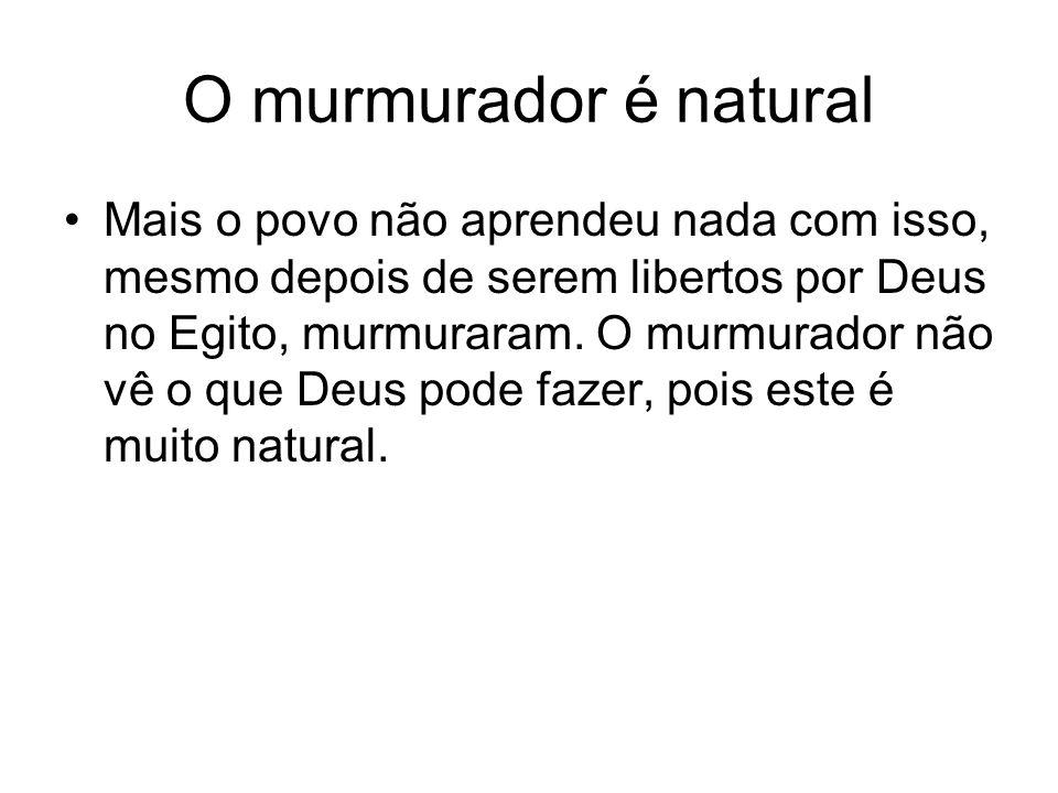 O murmurador é natural