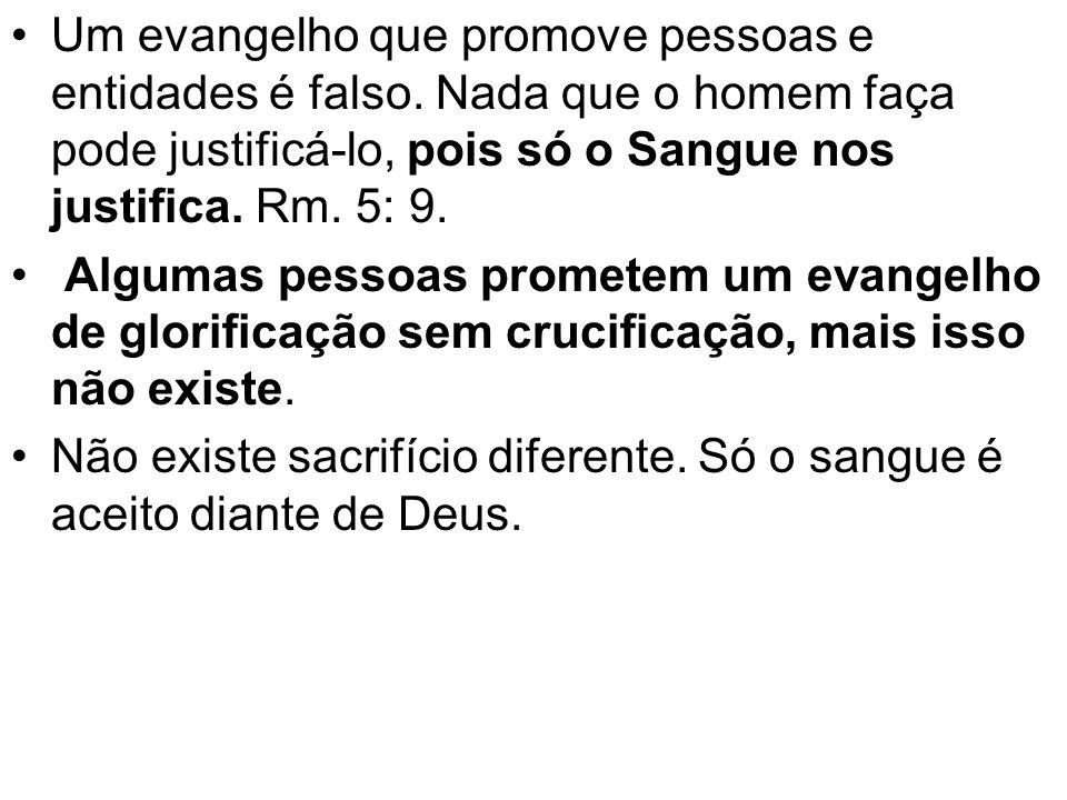 Um evangelho que promove pessoas e entidades é falso