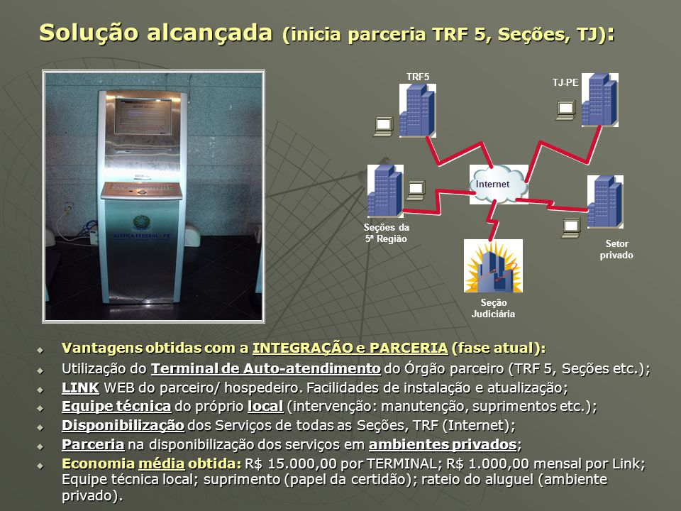 Solução alcançada (inicia parceria TRF 5, Seções, TJ):
