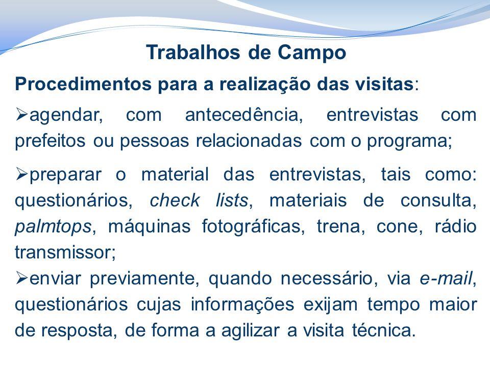 Trabalhos de Campo Procedimentos para a realização das visitas: