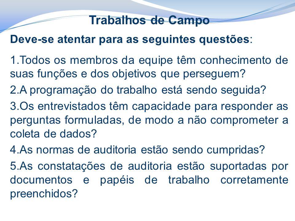 Trabalhos de Campo Deve-se atentar para as seguintes questões: