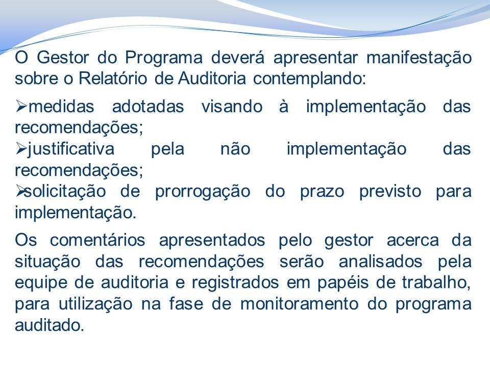 O Gestor do Programa deverá apresentar manifestação sobre o Relatório de Auditoria contemplando: