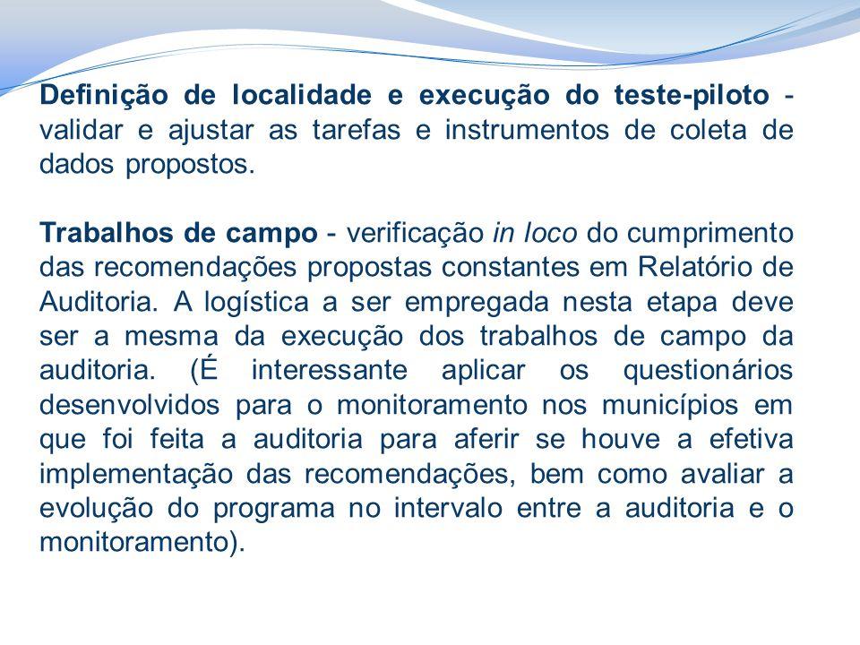 Definição de localidade e execução do teste-piloto - validar e ajustar as tarefas e instrumentos de coleta de dados propostos.