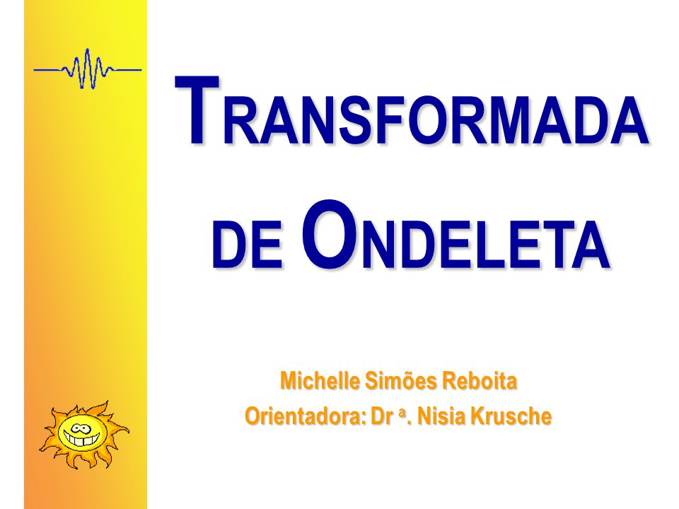 TRANSFORMADA DE ONDELETA