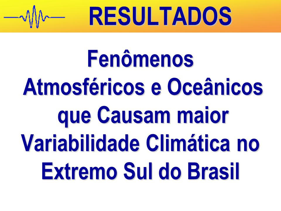 Atmosféricos e Oceânicos Variabilidade Climática no