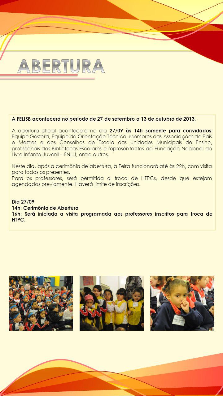ABERTURA A FELISB acontecerá no período de 27 de setembro a 13 de outubro de 2013.