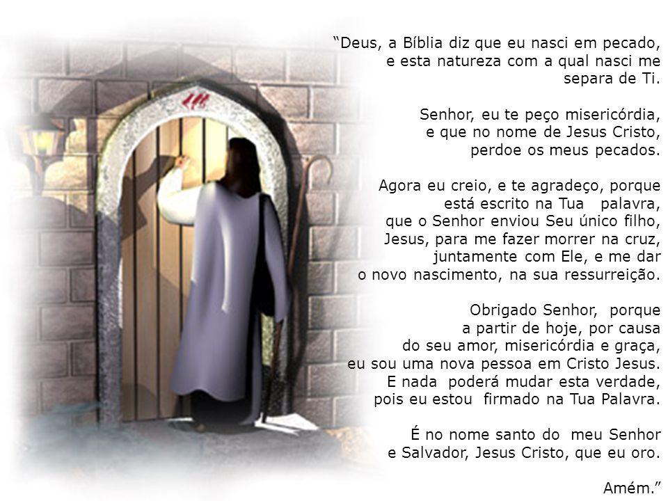 Deus, a Bíblia diz que eu nasci em pecado,