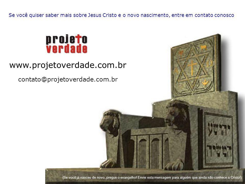 www.projetoverdade.com.br contato@projetoverdade.com.br