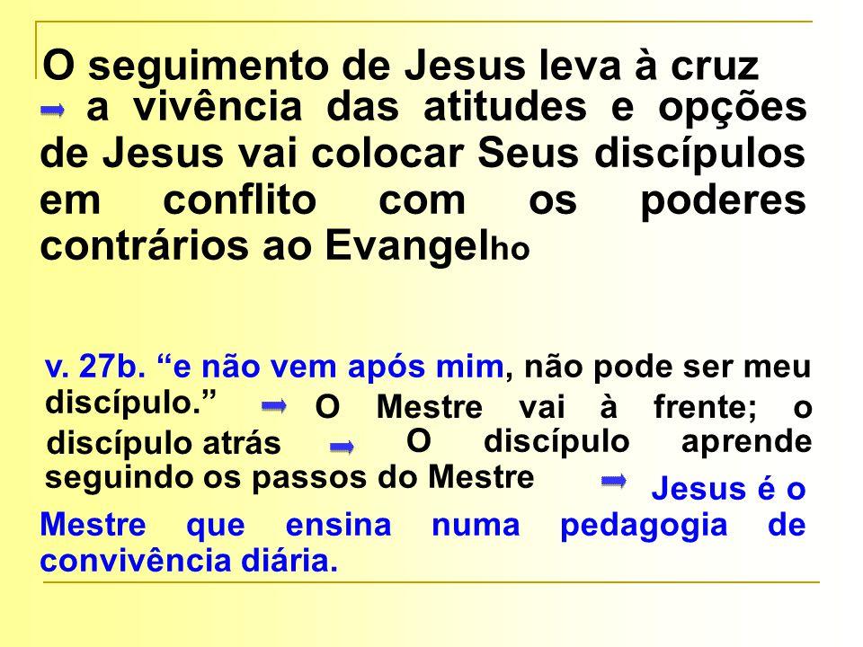 O seguimento de Jesus leva à cruz