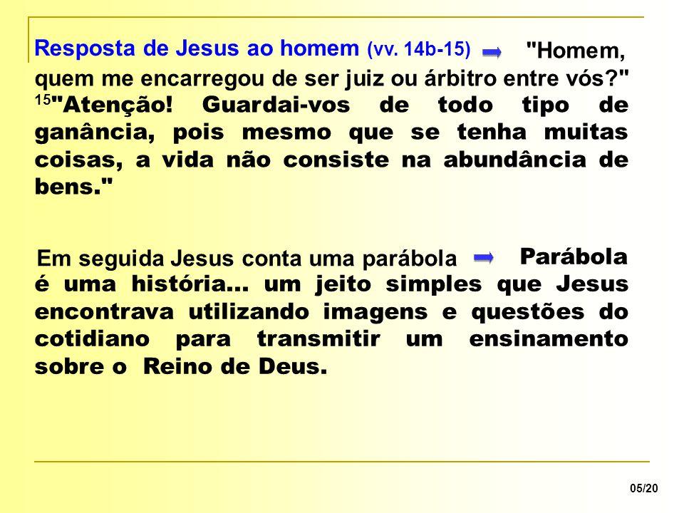 Resposta de Jesus ao homem (vv. 14b-15)
