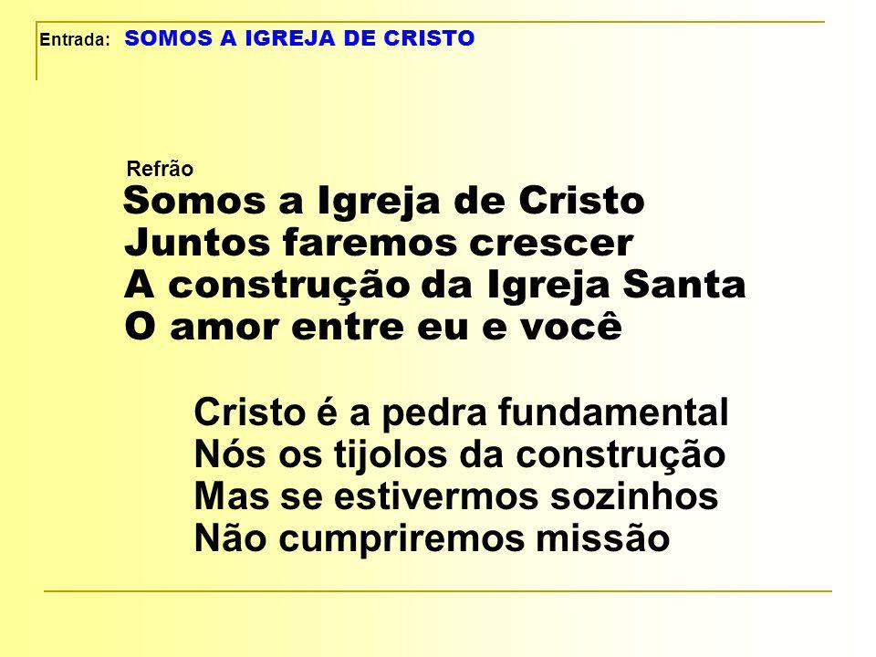 Entrada: SOMOS A IGREJA DE CRISTO