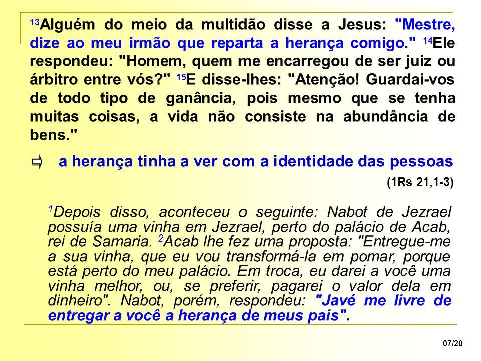 a herança tinha a ver com a identidade das pessoas (1Rs 21,1-3)