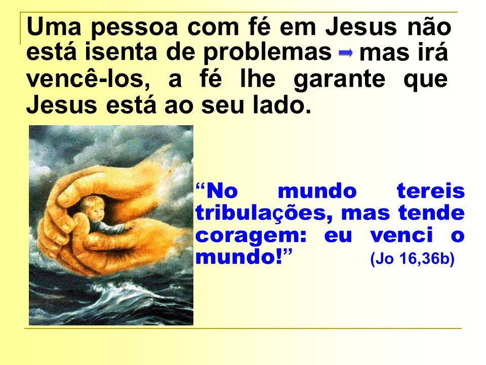 Uma pessoa com fé em Jesus não está isenta de problemas