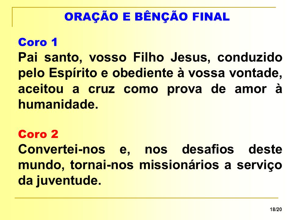 ORAÇÃO E BÊNÇÃO FINAL Coro 1.