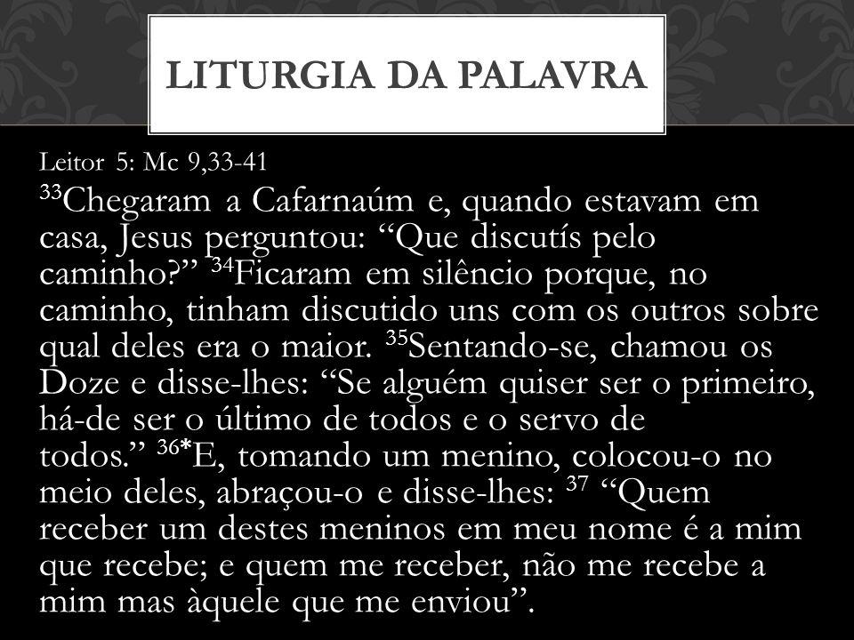 Liturgia da Palavra Leitor 5: Mc 9,33-41.