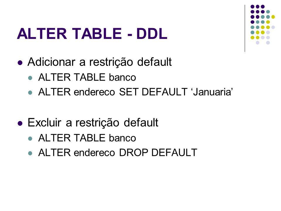 ALTER TABLE - DDL Adicionar a restrição default