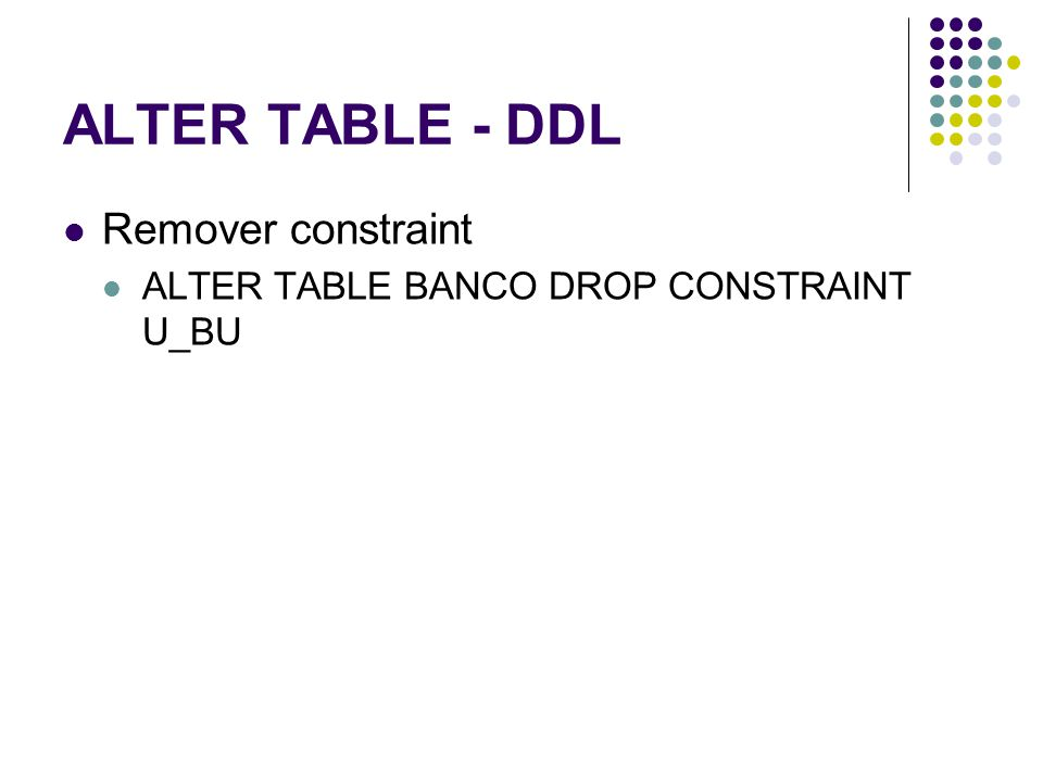 ALTER TABLE - DDL Remover constraint