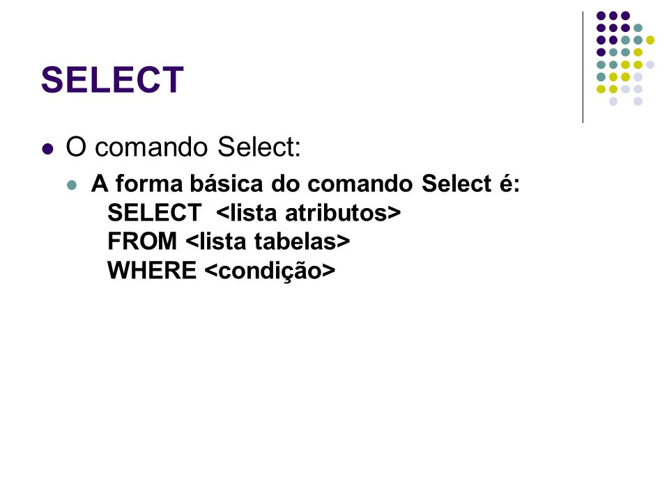 SELECT O comando Select: