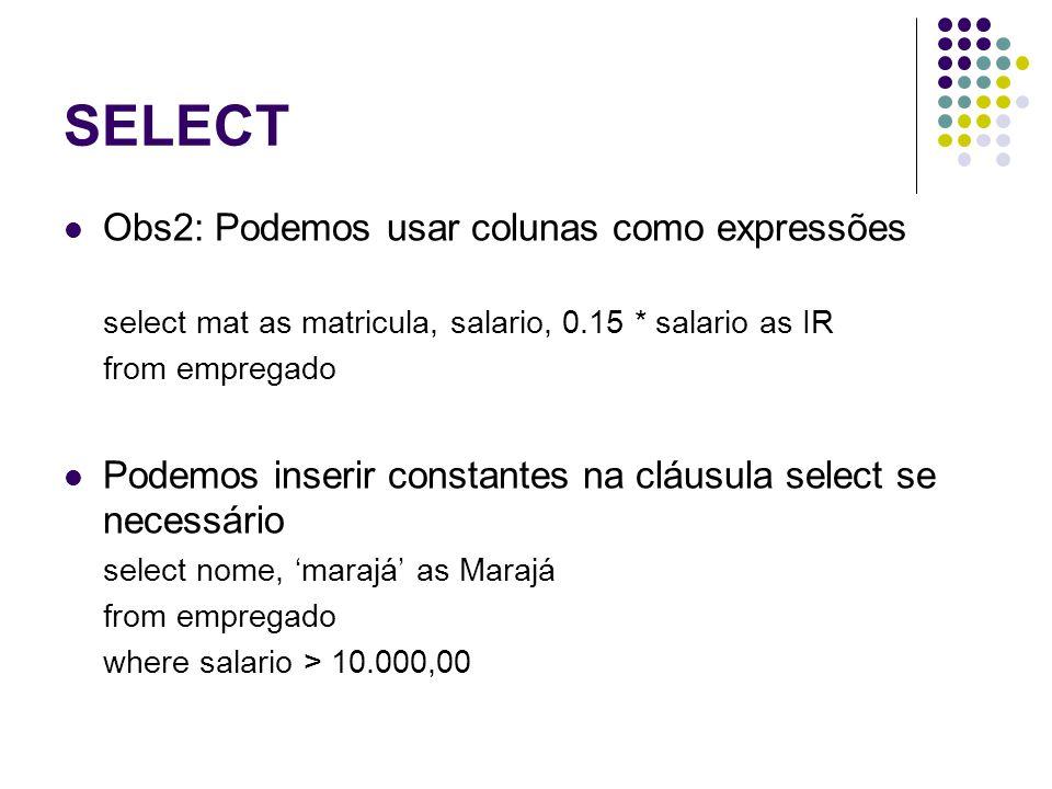 SELECT Obs2: Podemos usar colunas como expressões