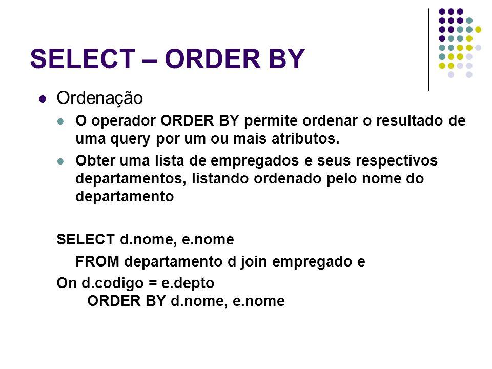 SELECT – ORDER BY Ordenação