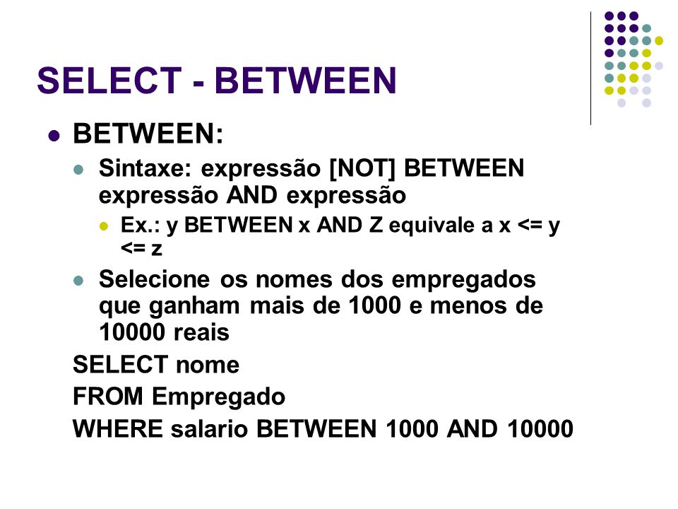 SELECT - BETWEEN BETWEEN: