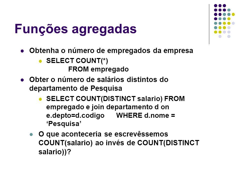 Funções agregadas Obtenha o número de empregados da empresa