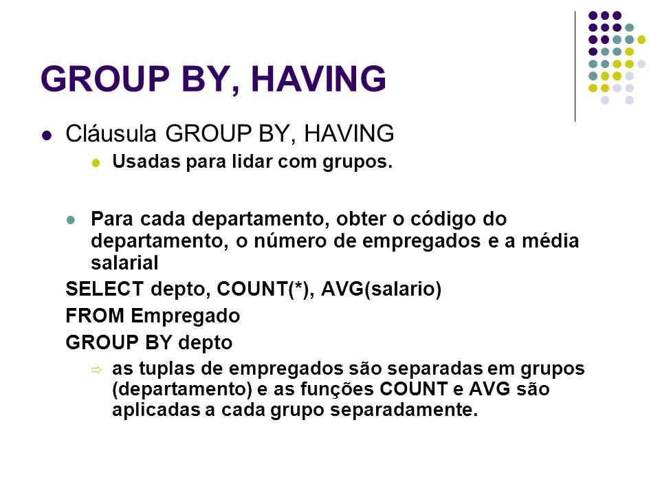 GROUP BY, HAVING Cláusula GROUP BY, HAVING