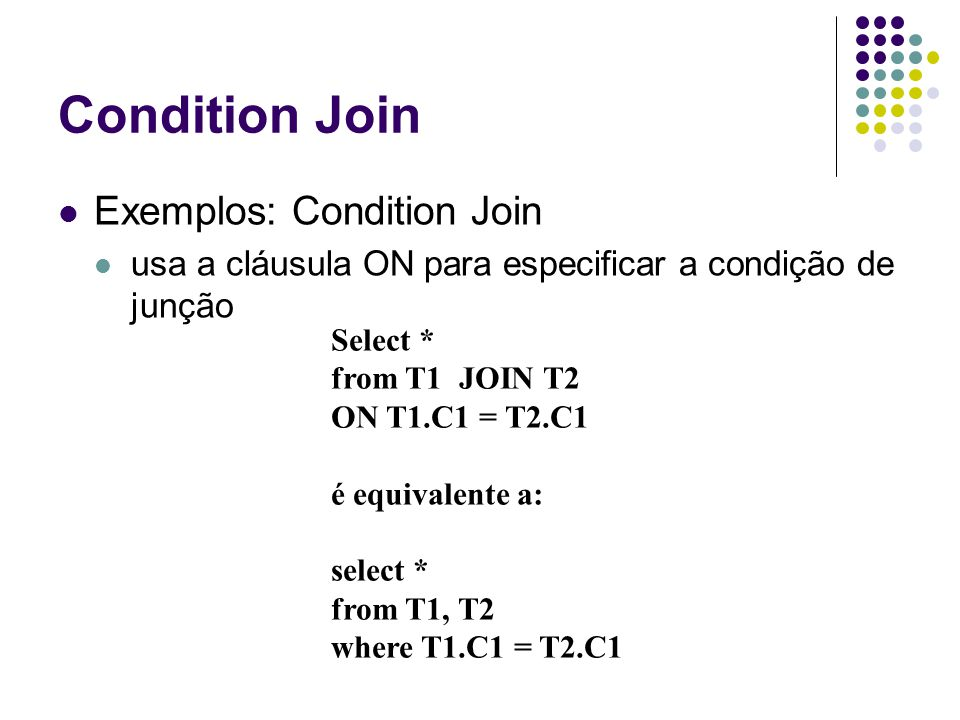 Condition Join Exemplos: Condition Join