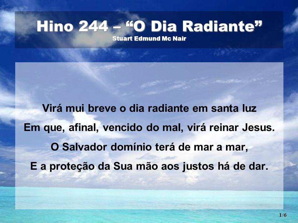 Hino 244 – O Dia Radiante Stuart Edmund Mc Nair