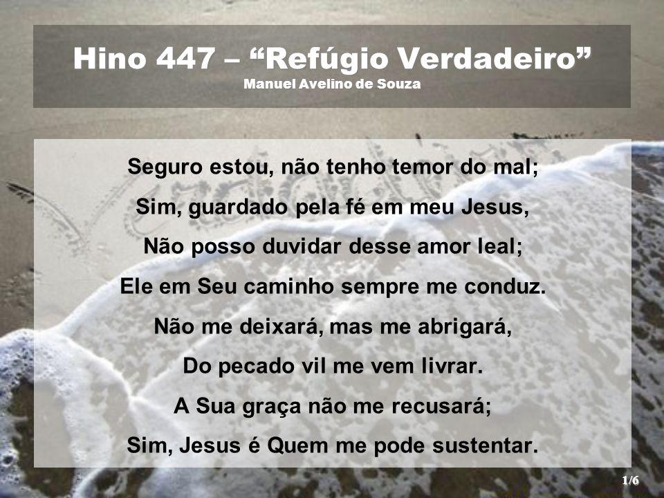 Hino 447 – Refúgio Verdadeiro Manuel Avelino de Souza