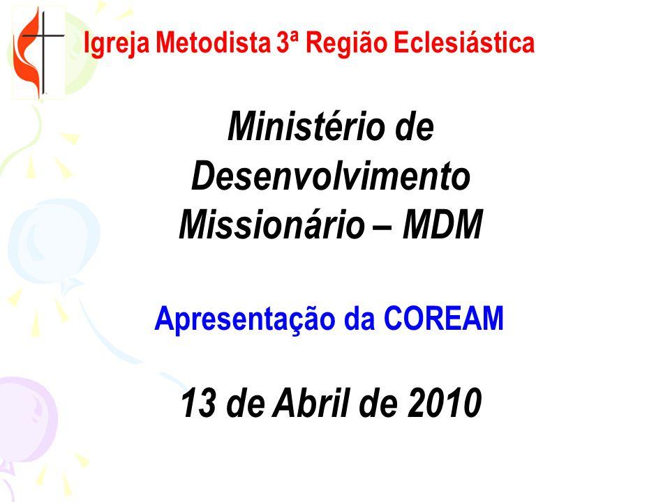 Ministério de Desenvolvimento Missionário – MDM Apresentação da COREAM