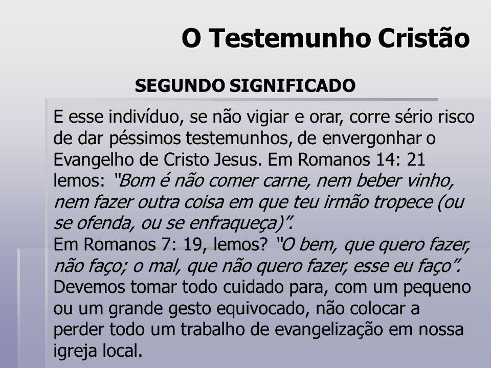 O Testemunho Cristão SEGUNDO SIGNIFICADO