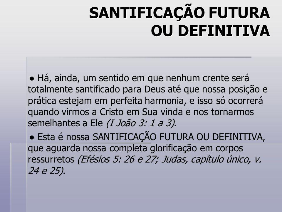 SANTIFICAÇÃO FUTURA OU DEFINITIVA