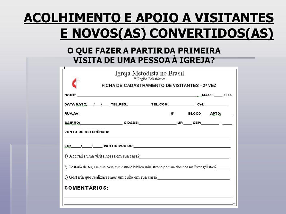 ACOLHIMENTO E APOIO A VISITANTES E NOVOS(AS) CONVERTIDOS(AS)
