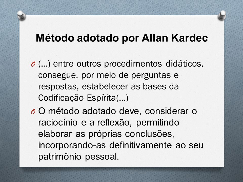 Método adotado por Allan Kardec