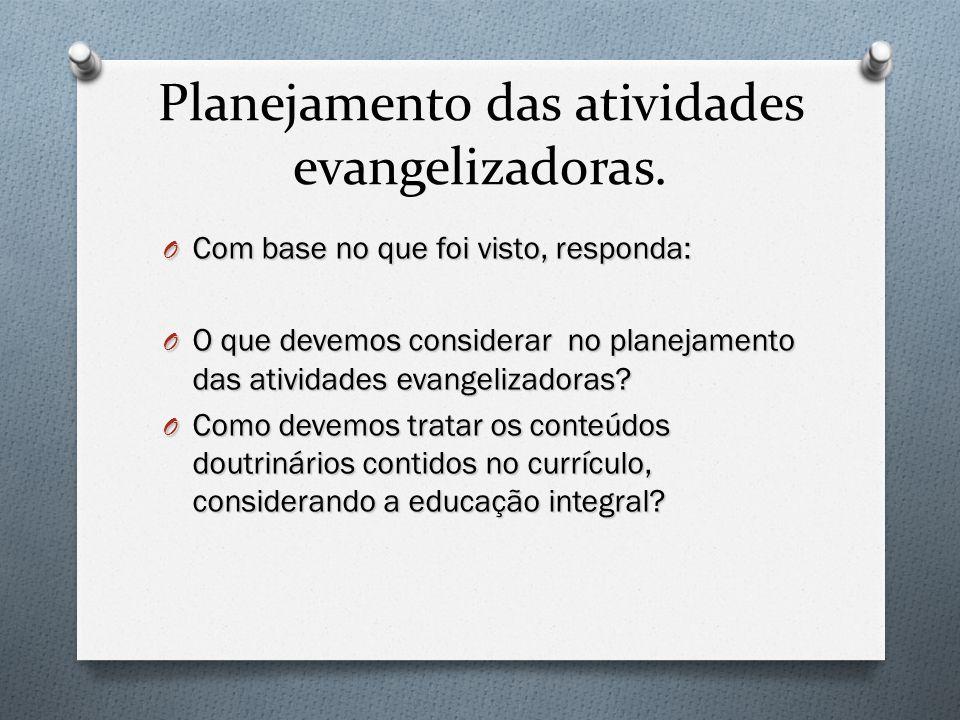 Planejamento das atividades evangelizadoras.