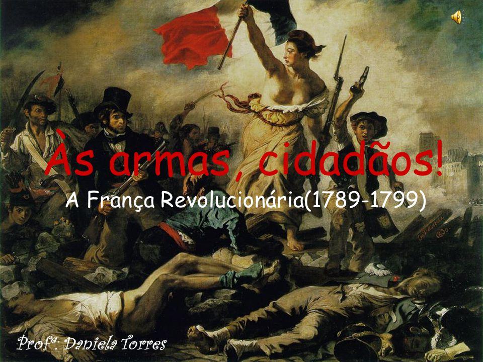 A França Revolucionária(1789-1799)