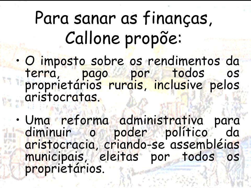 Para sanar as finanças, Callone propõe: