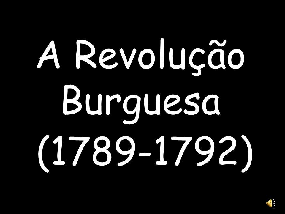 A Revolução Burguesa (1789-1792)