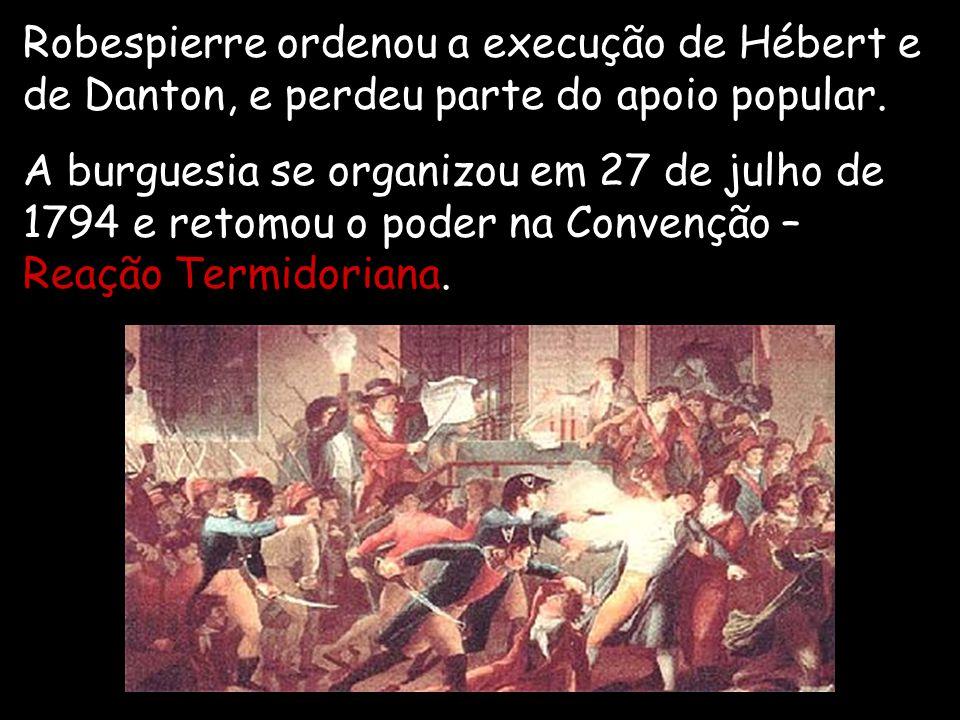 Robespierre ordenou a execução de Hébert e de Danton, e perdeu parte do apoio popular.