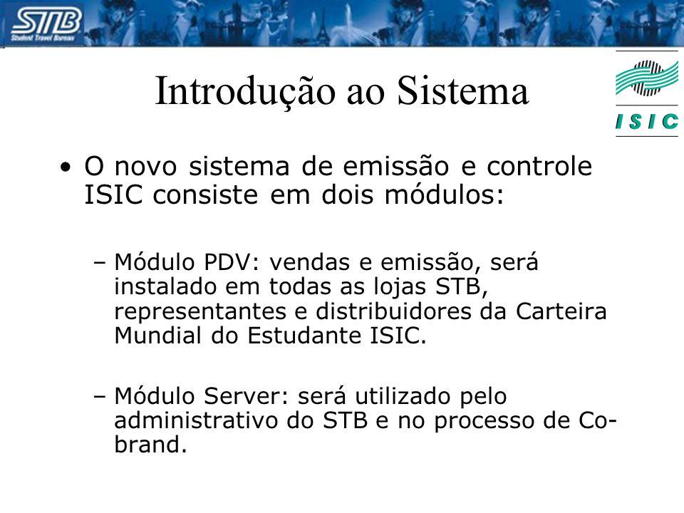 Introdução ao Sistema O novo sistema de emissão e controle ISIC consiste em dois módulos: