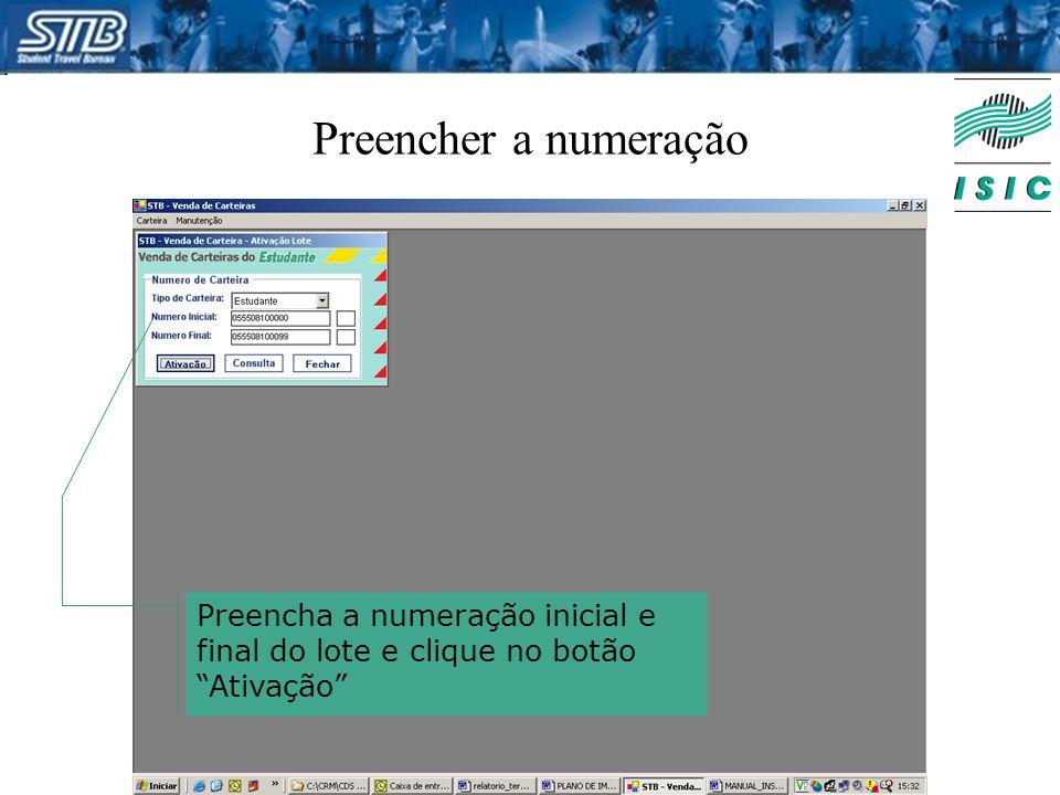 Preencher a numeração Preencha a numeração inicial e final do lote e clique no botão Ativação