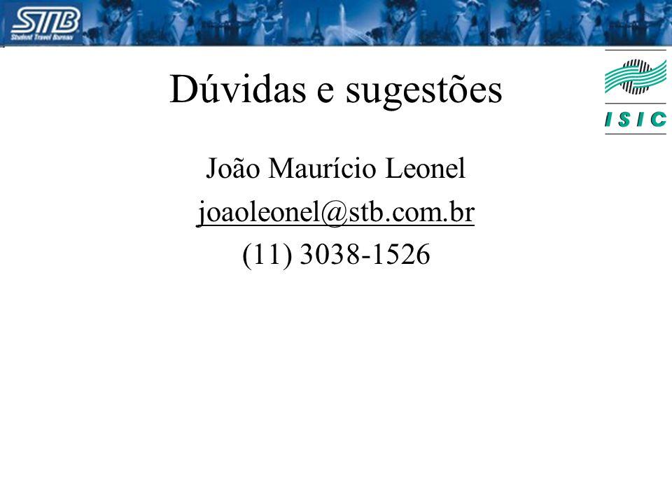Dúvidas e sugestões João Maurício Leonel joaoleonel@stb.com.br