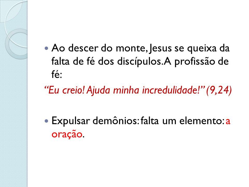 Ao descer do monte, Jesus se queixa da falta de fé dos discípulos