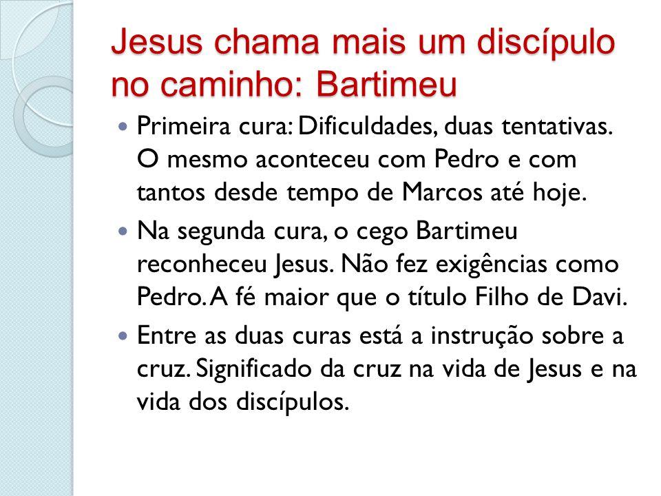 Jesus chama mais um discípulo no caminho: Bartimeu