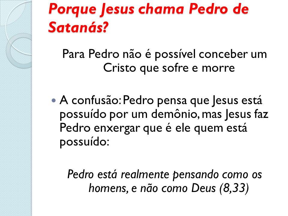 Porque Jesus chama Pedro de Satanás