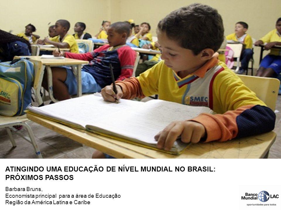 ATINGINDO UMA EDUCAÇÃO DE NÍVEL MUNDIAL NO BRASIL: PRÓXIMOS PASSOS