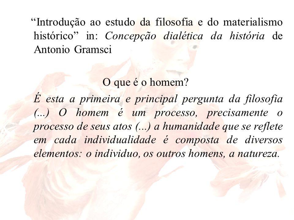 Introdução ao estudo da filosofia e do materialismo histórico in: Concepção dialética da história de Antonio Gramsci